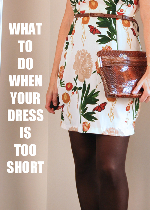 Help! My Dress Is Too Short!