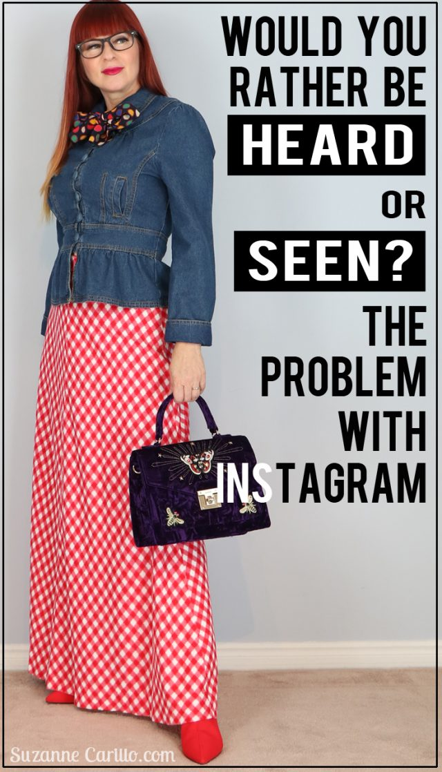 would you rather be heard or seen the problem with instagram